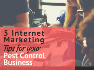 5 Internet Marketing Tips For Your Pest Control Business